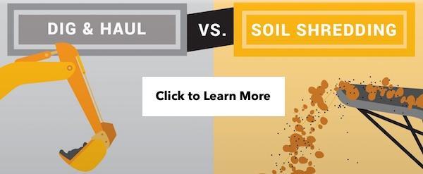 dig and haul vs soil shredding cta