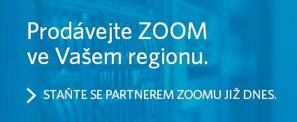 Prodávejte ZOOM ve Vašem regionu. Staňte se partnerem ZOOMu již dnes.
