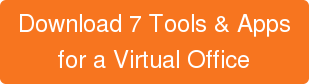 Download 7 Tools & Apps  for a Virtual Office