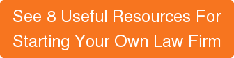See 8 Useful Resources For Starting Your Own Law Firm