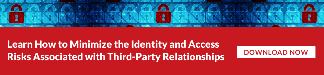How to Minimize the IAM Risks Associated with Third-Party Relationships