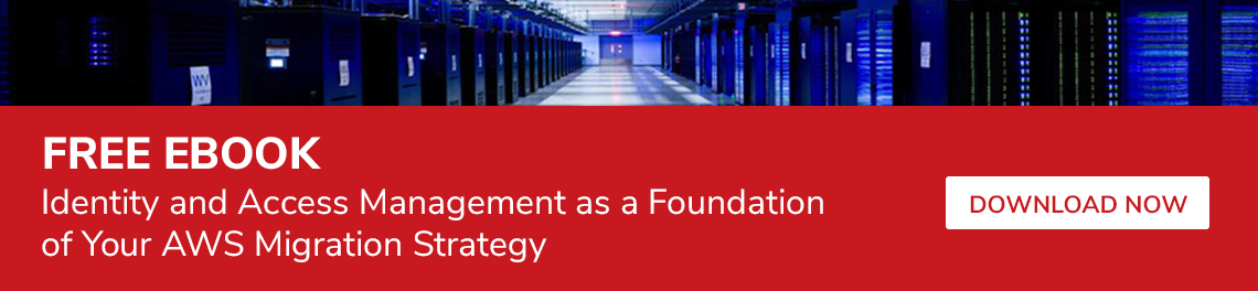 Free Ebook: IAM as a Foundation of Your AWS Migration Strategy