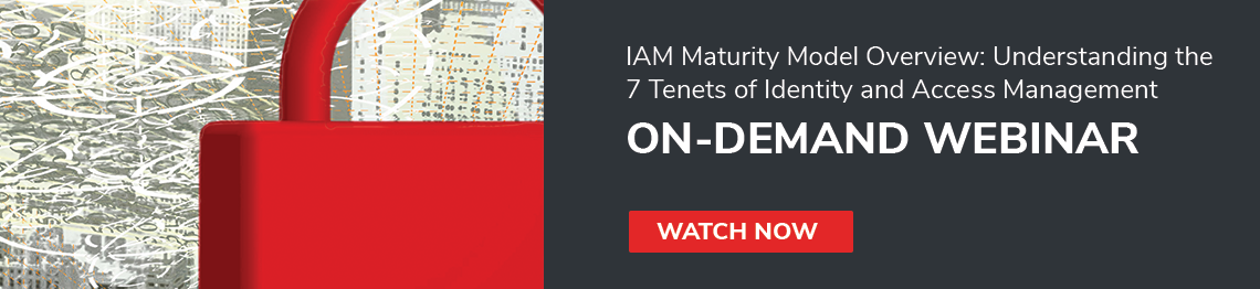 Watch Now: IAM Maturity Model Overview