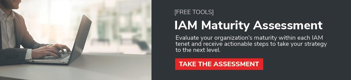 Assess Your IAM Maturity Now
