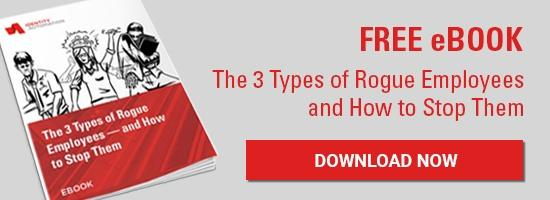 Download Now: The Three Types of Rogue Employees and How to Stop Them