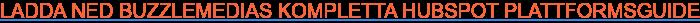 LADDA NED PDF: Se värdet av HubSpots allt-i-ett-plattform för marknadsföring,  försäljning- och service.