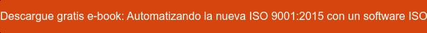 Descarga el e-book gratuito: ISO 9001:2015. El futuro de la Calidad.
