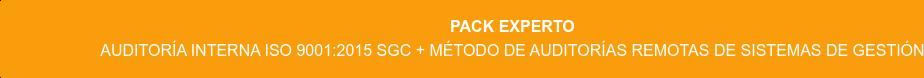 Pack Experto Auditoría Interna ISO 9001:2015 SGC + Método de Auditorías Remotas de Sistemas  de Gestión