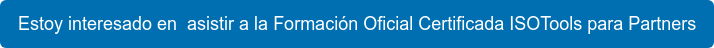 Estoy interesado en asistir a la Formación Oficial Certificada ISOTools para Partners