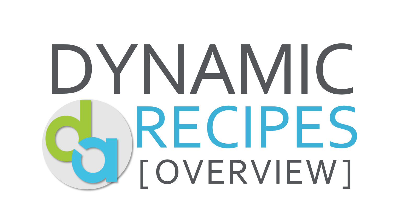 DynamicRecipes Overview