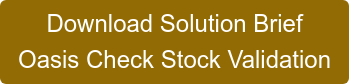 DownloadSolution Brief Oasis Check Stock Validation