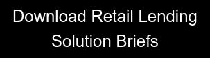 Download Retail Lending  Solution Briefs