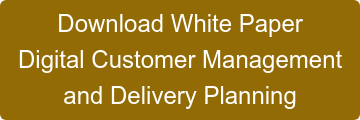 Download White Paper Digital Customer Management and Delivery Planning
