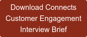 Download Connects Customer Engagement Interview Brief