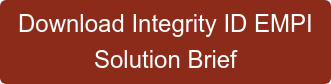 Download Integrity ID EMPI Solution Brief