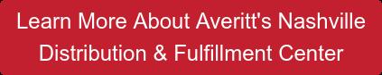 Learn More About Averitt's Nashville  Distribution & Fulfillment Center