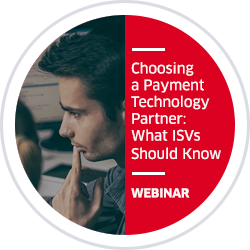Choosing a Payments Technology Partner: What ISVs need to know