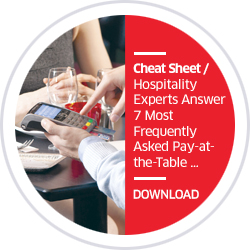 Cheat Sheet / Hospitality Experts Answer 7 Most Frequently Asked Pay-at-the-Table Questions