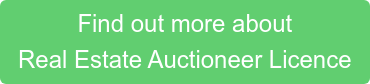 Find out more about  Real Estate Auctioneer Licence