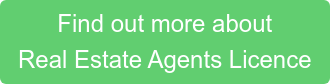 Find out more about  Real Estate Agents Licence