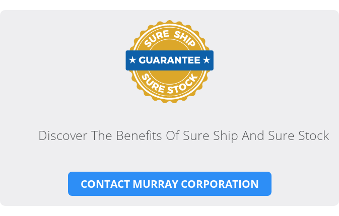 Discover The Benefits Of Sure Ship And Sure Stock Contact Murray Corporation