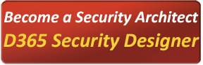 Become A Security Architect  D365 Security Designer