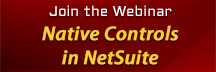 Join the Webinar  Native Controls in NetSuite