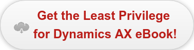 Get the Least Privilege  for Dynamics AX eBook!