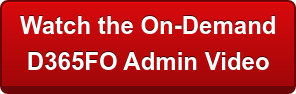 Watch the On-Demand  D365FO Admin Video