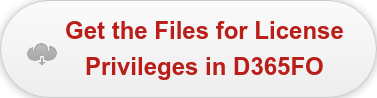 Get the Files for License  Privilegesin D365FO