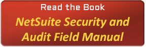 NetSuite Security and Audit Field manual