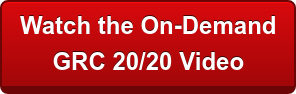 Watch the On-Demand  GRC 20/20 Video