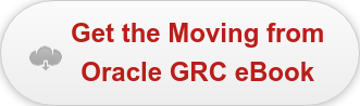 Get the Moving from Oracle GRC eBook