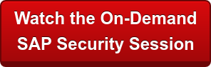 Watch the On-Demand  SAP Security Session