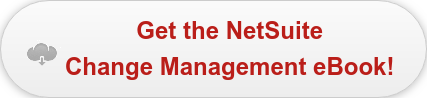Get the NetSuite   Change Management eBook!