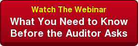 Watch The Webinar What You Need to Know Before the Auditor Asks