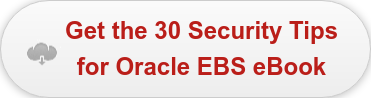 Get the 30 Security Tips  for Oracle EBS eBook