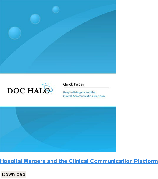 Hospital Mergers and the Clinical Communication Platform Download