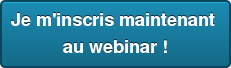 Je m'inscris maintenant  au webinar !