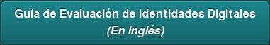 Guía de Evaluación de Identidades Digitales (En Inglés)