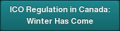 ICO Regulation in Canada: Winter Has Come