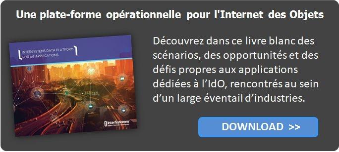 Une plate-forme opérationnelle pour l'Internet des Objets (IdO)