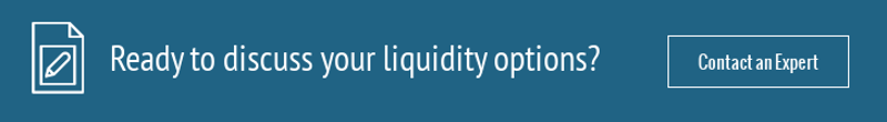 Discuss your liquidity options today