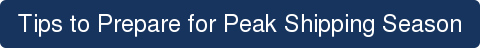 Tips to Prepare for Peak Shipping Season