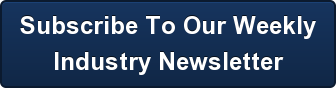 Subscribe To OurWeekly  Industry Newsletter