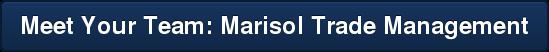 Meet Your Team: Marisol Trade Management