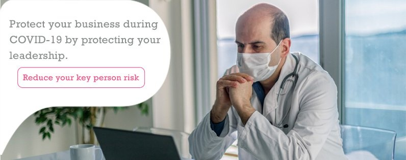 Reduce your key person risk by consulting with a physician