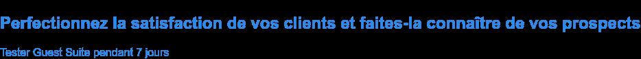 Améliorez la satisfaction client avec Guest Suite