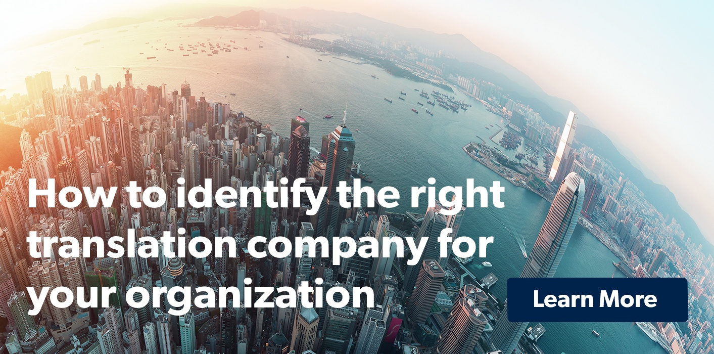 Learn how to identify the right translation company for your organization