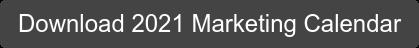 Download 2021 Marketing Calendar